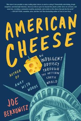 American Cheese: An Indulgent Odyssey Through the Artisan Ch...