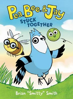 Pea, Bee, & Jay #1: Stuck Together