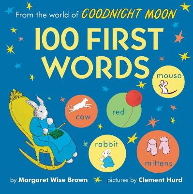 From the World of Goodnight Moon: 100 First Words