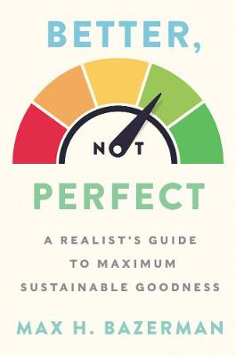 Better, Not Perfect: A Realist's Guide to Maximum Sust...