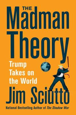Madman Theory, The: Trump Takes On the World