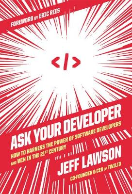 Ask Your Developer: How to Harness the Power of Software Dev...