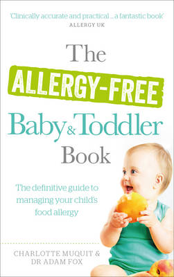Allergy-Free Baby and Toddler Book, The: The definitive guid...