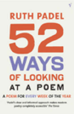 52 Ways Of Looking At A Poem: or How Reading Modern Poetry C...