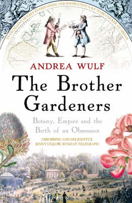 Brother Gardeners, The: Botany, Empire and the Birth of an O...