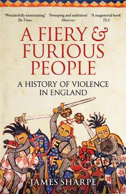 Fiery & Furious People, A: A History of Violence in Engl...