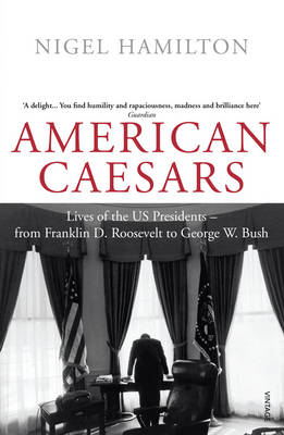 American Caesars: Lives of the US Presidents, from Franklin ...