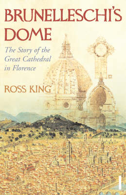 Brunelleschi's Dome: The Story of the Great Cathedral ...