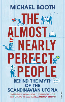 Almost Nearly Perfect People, The: Behind the Myth of the Sc...