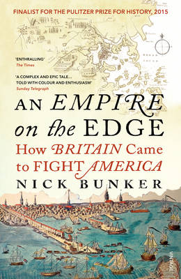 Empire On The Edge, An: How Britain Came To Fight America