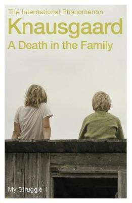 Death in the Family, A: My Struggle Book 1