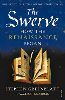 Swerve, The: How the Renaissance Began