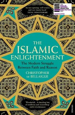 Islamic Enlightenment, The: The Modern Struggle Between Fait...