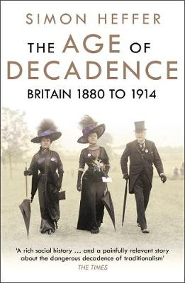 Age of Decadence, The: Britain 1880 to 1914