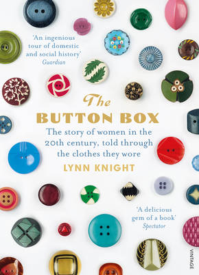 Button Box, The: The Story of Women in the 20th Century Told Through the Clothes They Wore