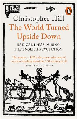 World Turned Upside Down, The: Radical Ideas During the Engl...