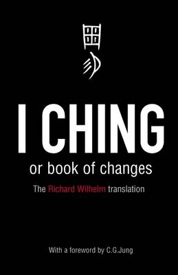 I Ching or Book of Changes: Ancient Chinese wisdom to inspir...