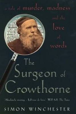 Surgeon of Crowthorne, The: A Tale of Murder, Madness and th...