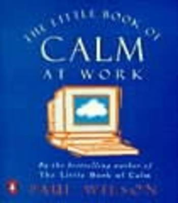 Little Book of Calm at Work, The