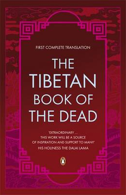 Tibetan Book of the Dead, The: First Complete Translation