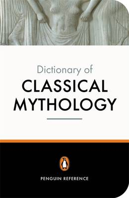 Penguin Dictionary of Classical Mythology, The