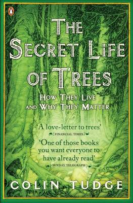 Secret Life of Trees, The: How They Live and Why They Matter