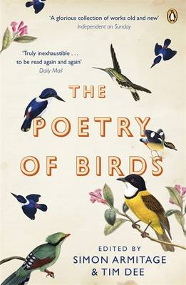 Poetry of Birds, The: edited by Simon Armitage and Tim Dee