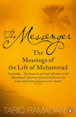 Messenger, The: The Meanings of the Life of Muhammad