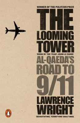 Looming Tower, The: Al Qaeda's Road to 9/11