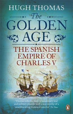 Golden Age, The: The Spanish Empire of Charles V