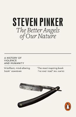 Better Angels of Our Nature, The: A History of Violence and Humanity