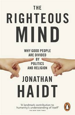 Righteous Mind, The: Why Good People are Divided by Politics...