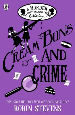 Cream Buns and Crime: Tips, Tricks and Tales from the Detect...