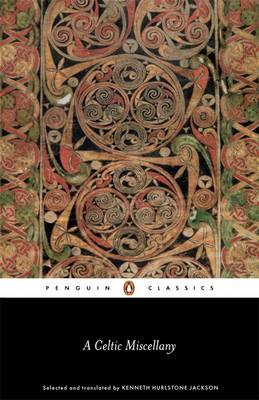 Celtic Miscellany, A: Selected and Translated by Kenneth Hur...