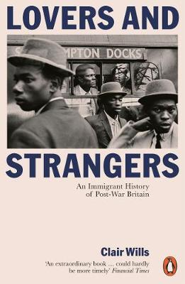 Lovers and Strangers: An Immigrant History of Post-War Brita...