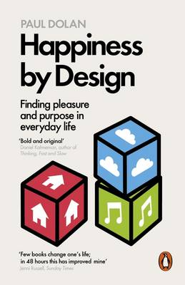 Happiness by Design: Finding Pleasure and Purpose in Everyda...