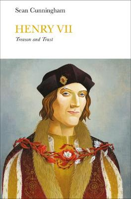 Henry VII (Penguin Monarchs): Treason and Trust