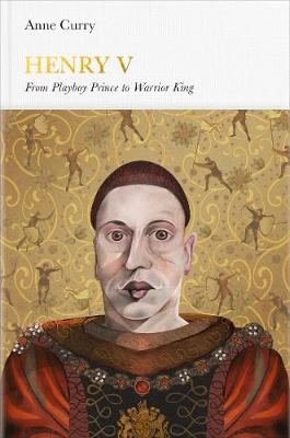 Henry V (Penguin Monarchs): From Playboy Prince to Warrior K...