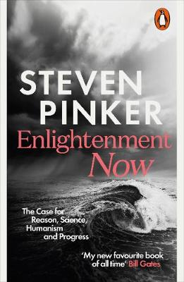Enlightenment Now: The Case for Reason, Science, Humanism, a...