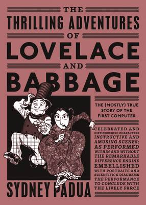 Thrilling Adventures of Lovelace and Babbage, The: The (Most...