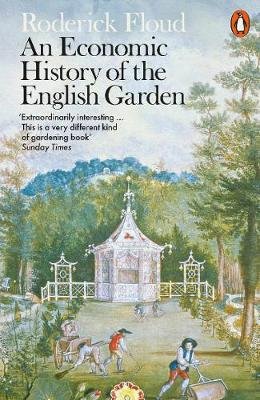 Economic History of the English Garden, An