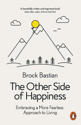 Other Side of Happiness, The: Embracing a More Fearless Appr...