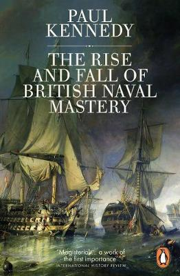 Rise And Fall of British Naval Mastery, The