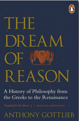 Dream of Reason, The: A History of Western Philosophy from t...