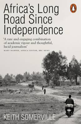 Africa's Long Road Since Independence: The Many Histor...