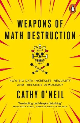 Weapons of Math Destruction: How Big Data Increases Inequali...