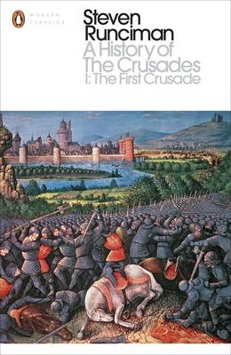 History of the Crusades I, A: The First Crusade and the Foun...