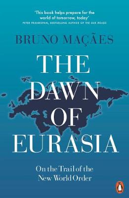 Dawn of Eurasia, The: On the Trail of the New World Order