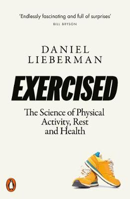 Exercised: The Science of Physical Activity, Rest and Health