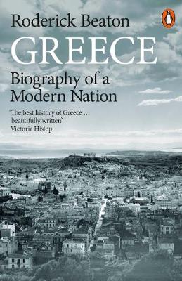 Greece: Biography of a Modern Nation
